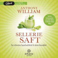 Anthony William - Selleriesaft - Das Hörbuch